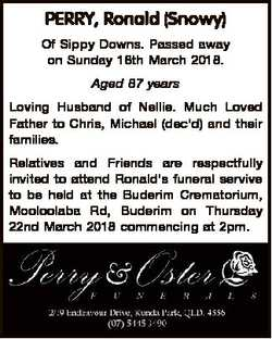 PERRY, Ronald (Snowy) Of Sippy Downs. Passed away on Sunday 18th March 2018. Aged 87 years Loving Hu...