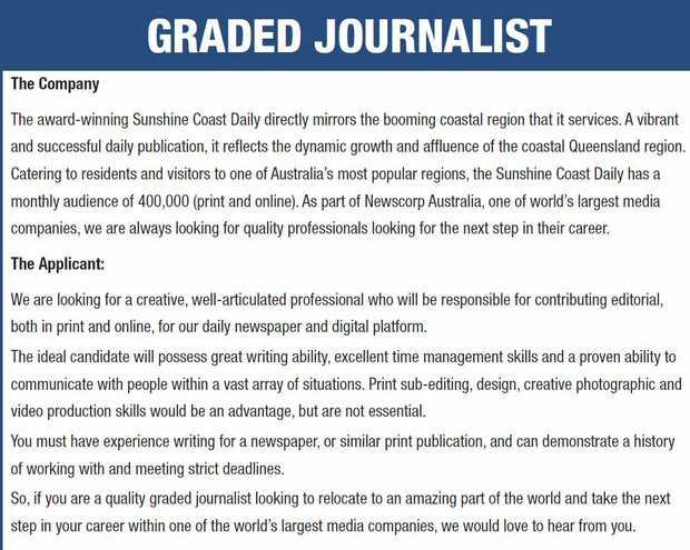 GRADED JOURNALIST The Company The award-winning Sunshine Coast Daily directly mirrors the boo...