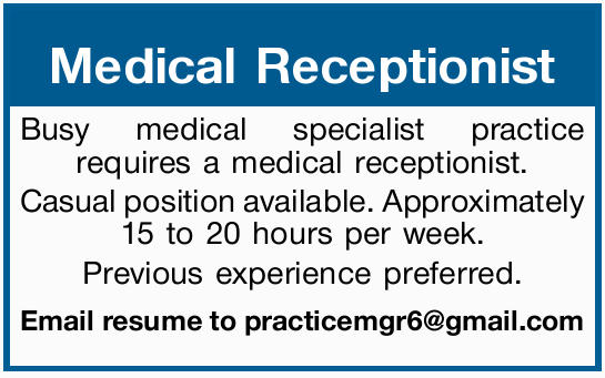 Busy medical specialist practice requires a medical receptionist.