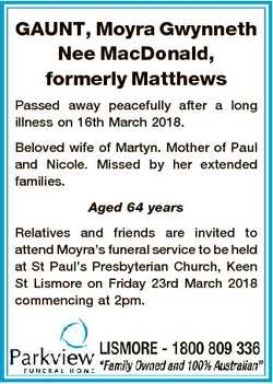 GAUNT, Moyra Gwynneth Nee MacDonald, formerly Matthews Passed away peacefully after a long illness o...