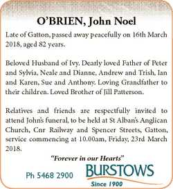 O'BRIEN, John Noel Late of Gatton, passed away peacefully on 16th March 2018, aged 82 years. Bel...