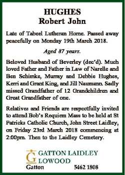 HUGHES Robert John Late of Tabeel Lutheran Home. Passed away peacefully on Monday 19th March 2018. A...