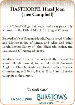 HASTHORPE, Hazel Joan ( nee Campbell) Late of Tabeel Village, Laidley, passed away peacefully at hom...