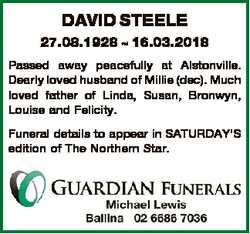 DAVID STEELE 27.08.1928  16.03.2018 Passed away peacefully at Alstonville. Dearly loved husband of M...