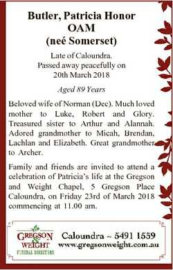 Butler, Patricia Honor OAM (nee Somerset) Late of Caloundra. Passed away peacefully on 20th March 20...