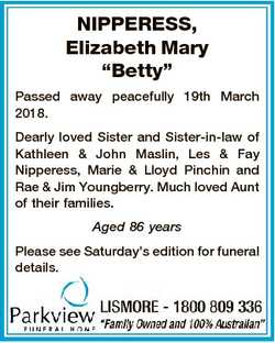 "NIPPERESS, Elizabeth Mary ""Betty"" Passed away peacefully 19th March 2018. Dearly loved Sis..."