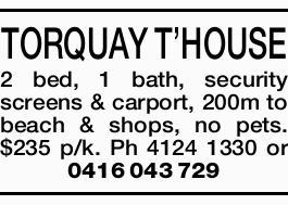 TORQUAY TOWN HOUSE    2 bed, 1 bath, security screens & carport, 200m to beach & shop...