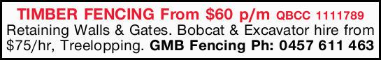 TIMBER FENCING   From $60 p/m QBCC 1111789   Retaining Walls & Gates. Bobcat & Ex...