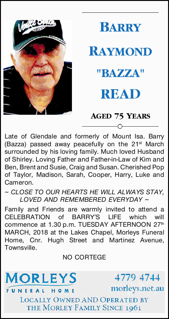 """BARRY RAYMOND """"BAZZA"""" READ   AGED 75 YEARS   Late of Glendale and formerly of M..."""