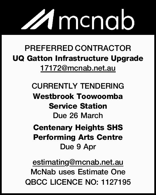 PREFERRED CONTRACTOR UQ Gatton Infrastructure Upgrade 17172@mcnab.net.au CURRENTLY TENDERING West...