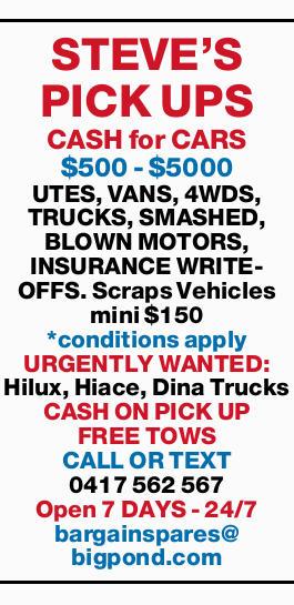 <p> CASH for CARS $500 - $5000 </p> <p> UTES, VANS, 4WDS, TRUCKS, SMASHED, BLOWN MOTORS...</p>