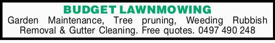 Garden Maintenance  Tree pruning  Weeding  Rubbish Removal  Gutter Cleani...