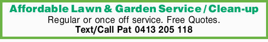 Regular or once off service. Free Quotes.   Text/Call Pat NOW!