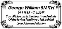 George William SMITH  14.1.1935 ~ 7.4.2017  You still live on in the hearts and min...