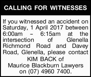 CALLING FOR WITNESSES   To a motor vehicle accident on:   Saturday, 1 April 2017   Be...