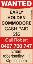 WANTED EARLY HOLDEN COMMODORE