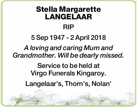 Stella Margarette LANGELAAR   RIP   5 Sep 1947 - 2 April 2018   A loving and caring M...