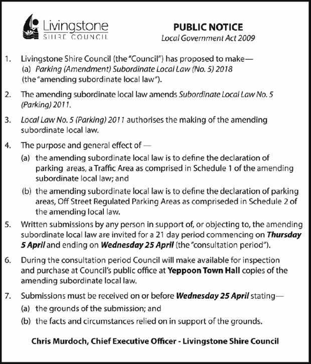 PUBLIC NOTICE Local Government Act 2009      1. Livingstone Shire Council (the &ldq...