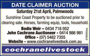 <p> Date Claimer Auction Saturday 21st April 2018 McGilchrist Road, Palmwoods Qld 4555 Horses...