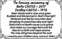 In loving memory of  Betty CASTLE ~ 2017  Dudley CASTLE ~ 1976  Near shady wal...