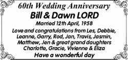 60th Wedding Anniversary  Bill & Dawn LORD  Married 12th April, 1958  Love...