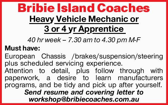 Bribie Island Coaches    Heavy Vehicle Mechanic or 3 or 4 yr Apprentice   40 hr week 7.30...