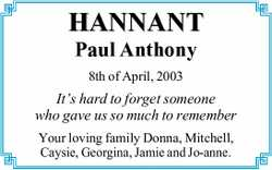 HANNANT Paul Anthony  8th of April, 2003  It's hard to forget someone who gav...