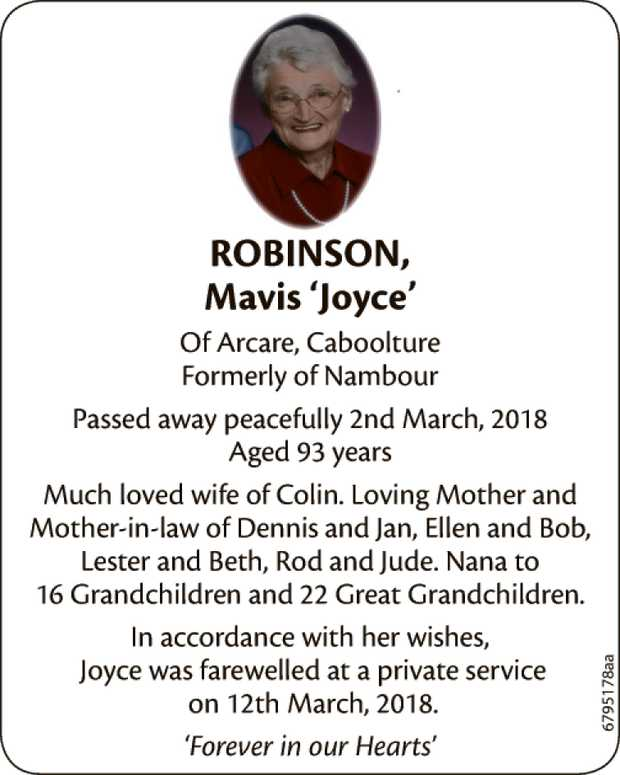 ROBINSON, Mavis Joyce' Of Arcare, Caboolture Formerly of Nambour Passed away peacefully 2nd M...