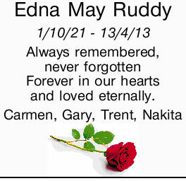 Edna May Ruddy   1/10/21 - 13/4/13   Always remembered,   never forgotten   Forev...