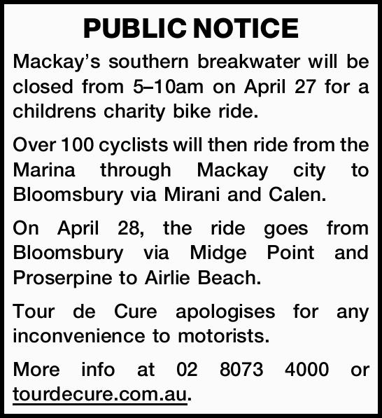PUBLIC NOTICE Mackay's southern breakwater will be closed from 5–10am on April 27 for...