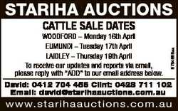 STARIHA AUCTIONS CATTLE SALE DATES 6794868aa WOODFORD - Monday 16th April EUMUNDI - Tuesday 17th Apr...
