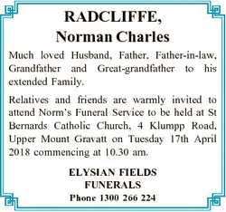 RADCLIFFE, Norman Charles Much loved Husband, Father, Father-in-law, Grandfather and Great-grandfath...