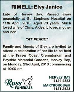 RIMELL: Elvy Janice Late of Hervey Bay. Passed away peacefully at St. Stephens Hospital on 11th Apri...
