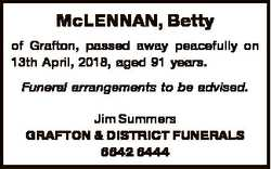 McLENNAN, Betty of Grafton, passed away peacefully on 13th April, 2018, aged 91 years. Funeral arran...
