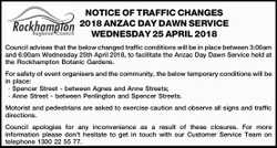 NOTICE OF TRAFFIC CHANGES 2018 ANZAC DAY DAWN SERVICE WEDNESDAY 25 APRIL 2018 Council advises tha...