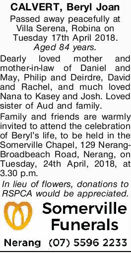 Passed away peacefully at Villa Serena, Robina on Tuesday 17th April 2018.   Aged 84 ye...