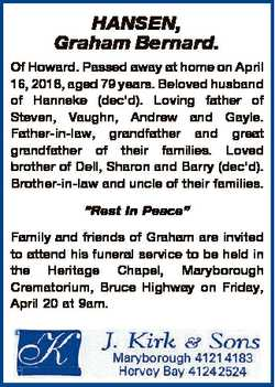 HANSEN, Graham Bernard. Of Howard. Passed away at home on April 16, 2018, aged 79 years. Beloved hus...