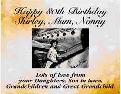 Happy 80th Birthday Shirley, Mum, Nanny