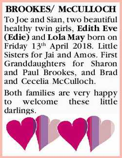 BROOKES/ McCULLOCH   To Joe and Sian, two beautiful healthy twin girls, Edith Eve (Edie) and...