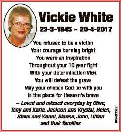 Vickie White You refused to be a victim Your courage burning bright You were an inspiration Througho...