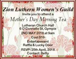 Zion Luthern Women's Guild Invite you to attend a Mother's Day Morning Tea Lutheran Church H...
