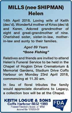 MILLS (nee SHIPMAN) Helen 14th April 2018. Loving wife of Keith (dec'd). Wonderful mother of Kri...