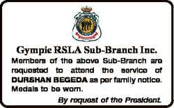 Gympie RSLA Sub-Branch Inc. Members of the above Sub-Branch are requested to attend the service of D...