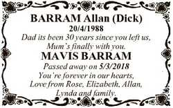 BARRAM Allan (Dick) 20/4/1988 Dad its been 30 years since you left us, Mum's finally with you. M...