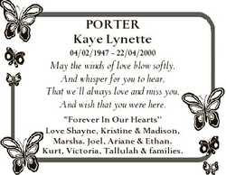 PORTER Kaye Lynette 04/02/1947 - 22/04/2000 May the winds of love blow softly, And whisper for you t...