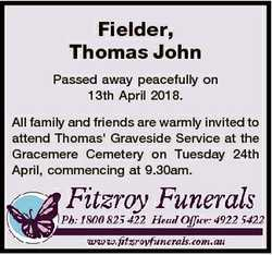 Fielder, Thomas John Passed away peacefully on 13th April 2018. All family and friends are warmly in...