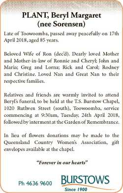 PLANT, Beryl Margaret (nee Sorensen) Late of Toowoomba, passed away peacefully on 17th April 2018, a...