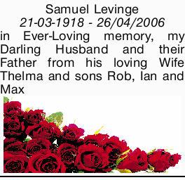 Samuel Levinge   21/03/1918 - 26/04/2006   in Ever-Loving memory,   my Darling Husban...
