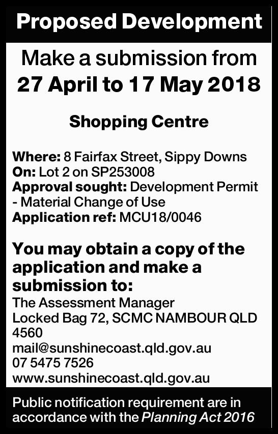 Proposed Development Make a submission from 27 April to 17 May 2018 Shopping Centre Where: 8 Fair...