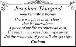 Josephine Thurgood (nee Zammit-tal Honey) There is a place in my Heart, that is yours alone. A pi...